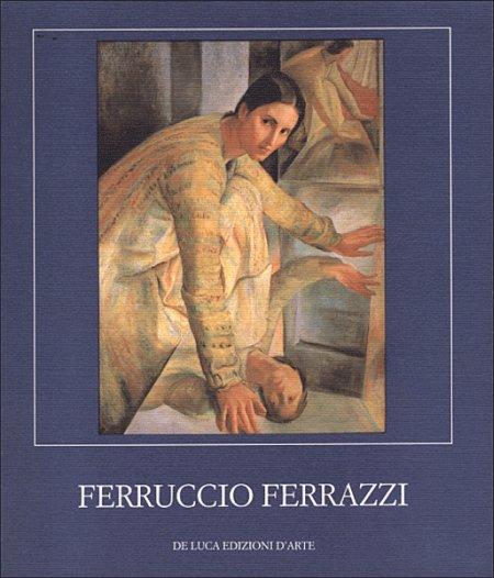 Ferruccio Ferrazzi. Ediz. illustrata