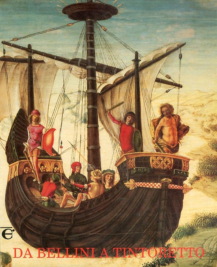 Da Bellini a Tintoretto. Dipinti dei Musei Civici di Padova dalla metà del Quattrocetno ai primi del Seicento