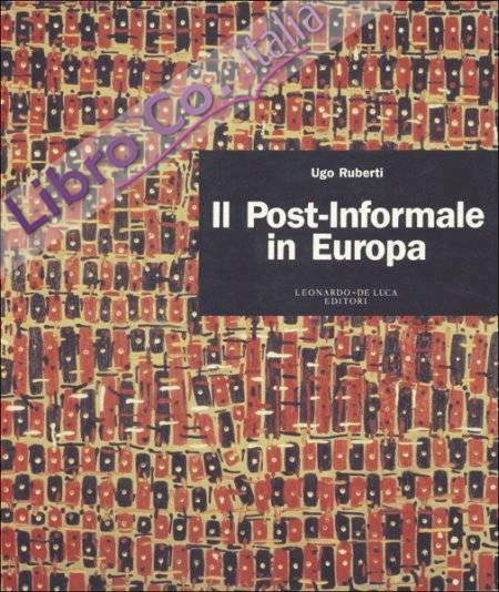 Post-informale in Europa. Ediz. illustrata