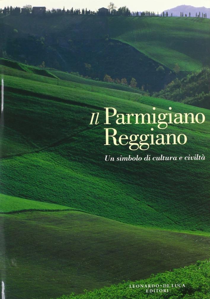 Il Parmigiano Reggiano. Un Simbolo di Cultura e Civiltà