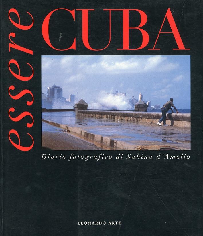 Essere Cuba. Diario fotografico di Sabina D'Amelio. [Edizione italiana e inglese]