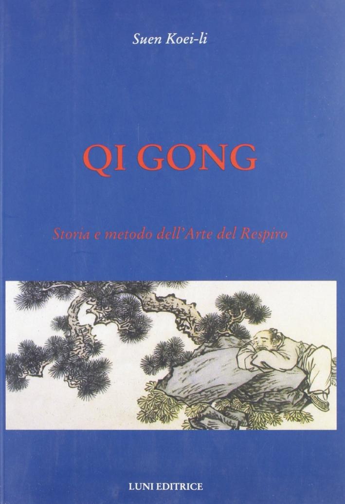 Qi gong. Storia e metodo dell'arte del respiro.