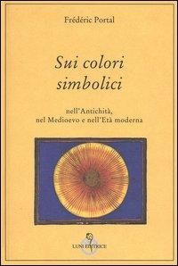 Sui colori simbolici nell'antichità, nel Medioevo e nell'età moderna.