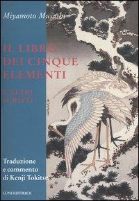 Il libro dei cinque elementi e altri scritti.
