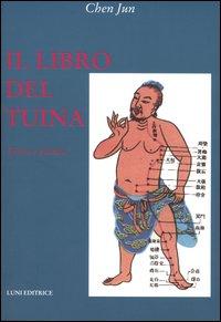 Il libro del Tuina. Teoria e pratica.