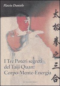 I tre poteri segreti del Taiji Quan: Corpo, Mente, Energia