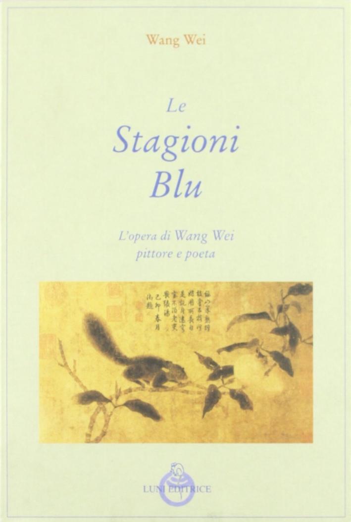 Le stagioni blu. L'opera di Wang Wei pittore e poeta