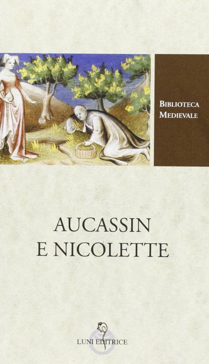 Aucassin e Nicolette. Testo francese a fronte