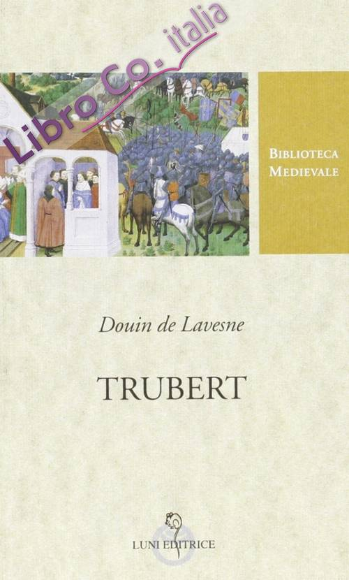 Trubert. Testo francese a fronte.