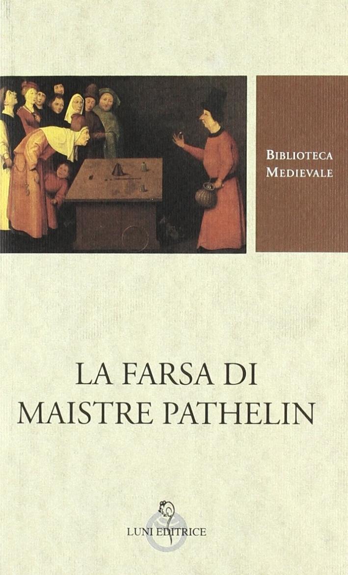La Farsa di Maistre Pathelin. [Ed. Italiano e Francese]