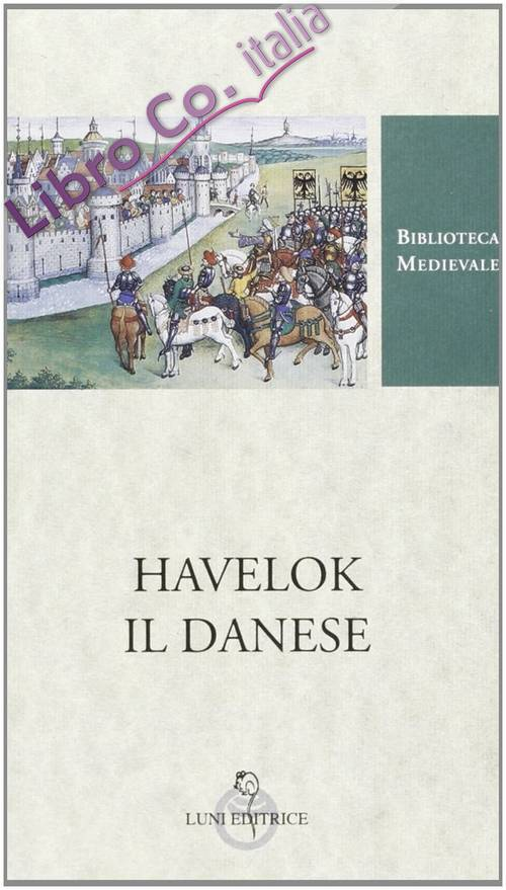 Havelok il Danese. Testo inglese a fronte