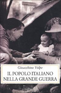 Il popolo italiano nella grande guerra.