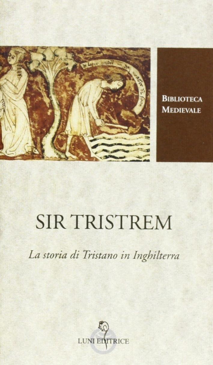 Sir Tristrem. La storia di Tristano in Inghilterra.