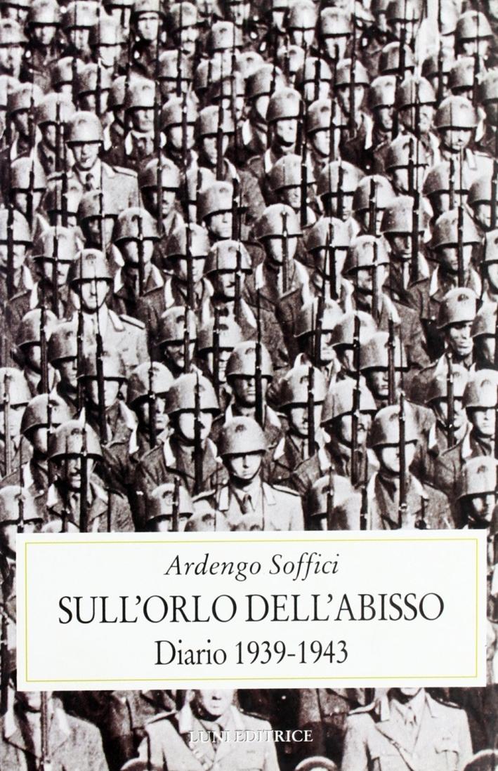 Sull'orlo dell'abisso. Diario 1939-1943.