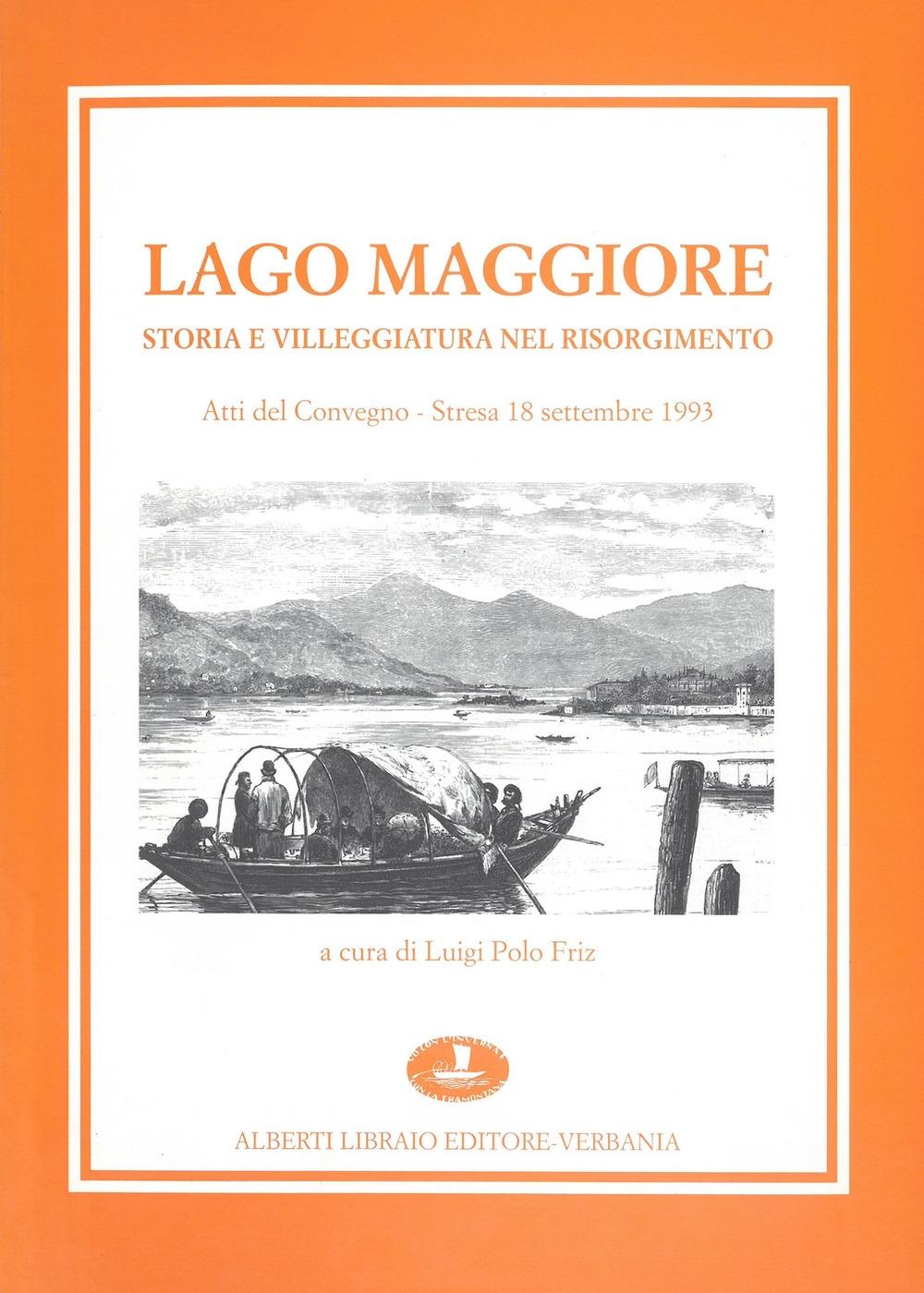 Lago Maggiore. Storia e villeggiatura nel Risorgimento.