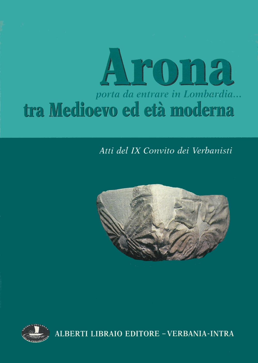 Arona, porta da entrare in Lombardia. Tra Medioevo ed età moderna