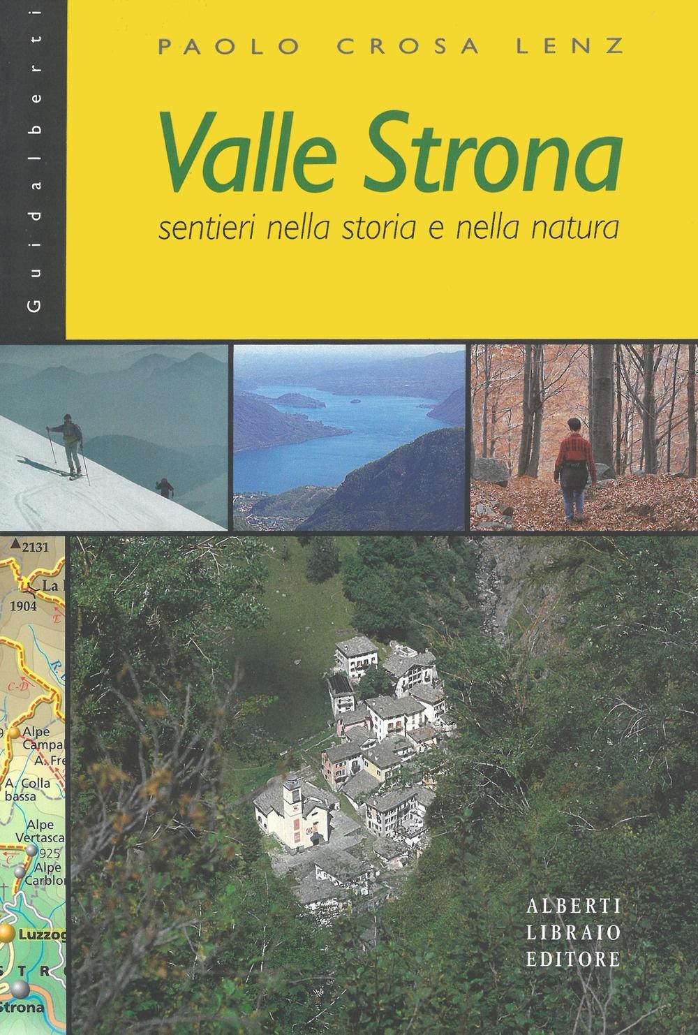 Valle Strona. Sentieri nella storia e nella natura.
