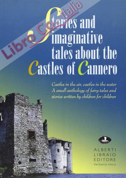 Stories and imaginative tales about the castles of Cannero.