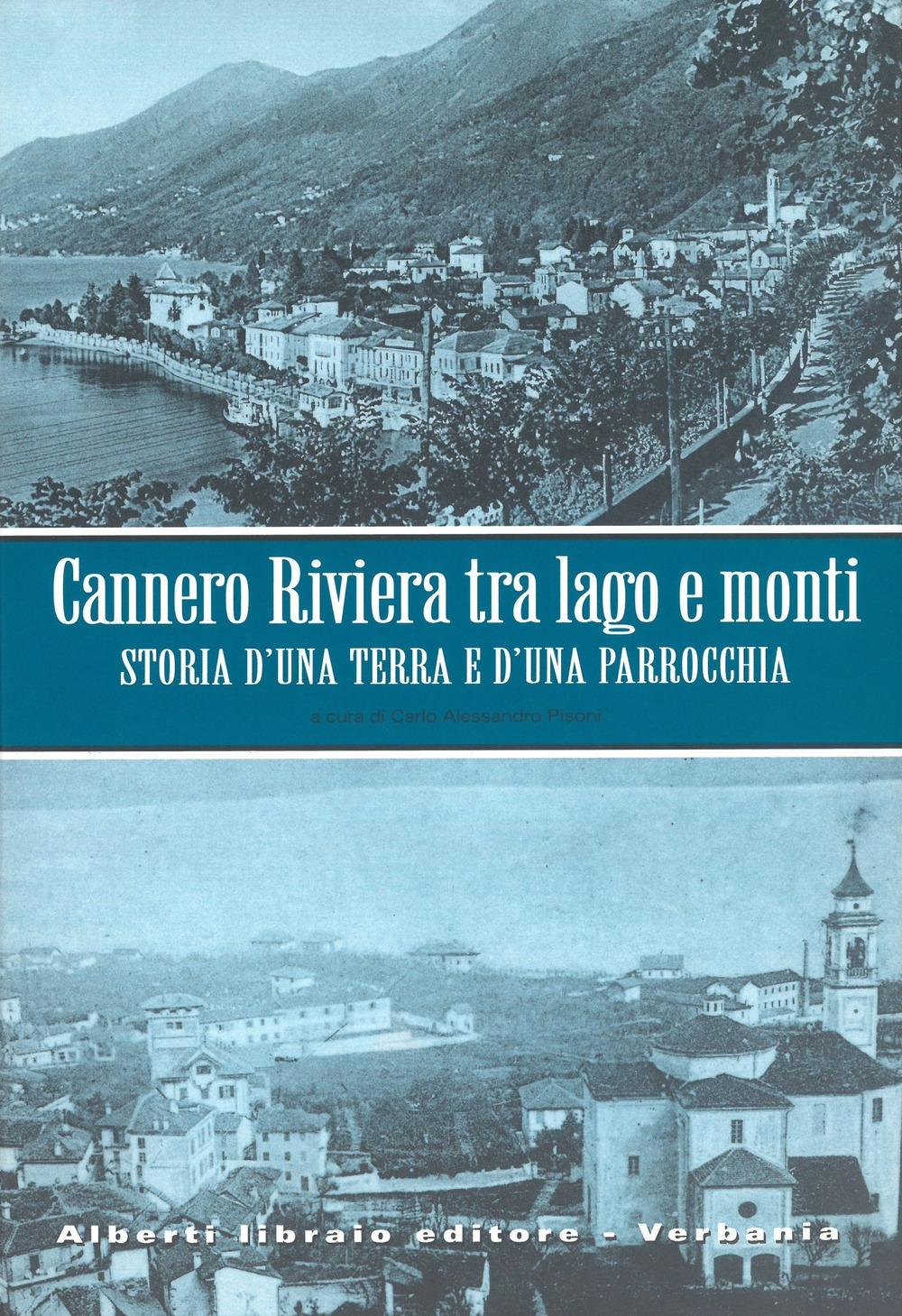 Cannero Riviera. Tra lago e monti. Storia di una terra e d'una parrocchia.