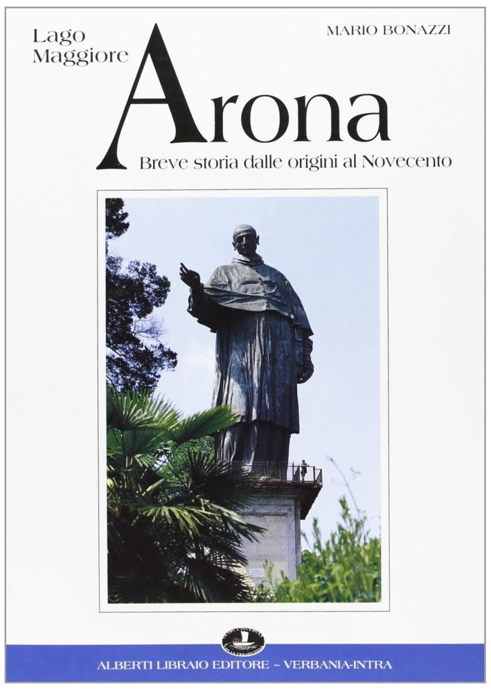 Arona. Breve Storia dalle Origini al Novecento