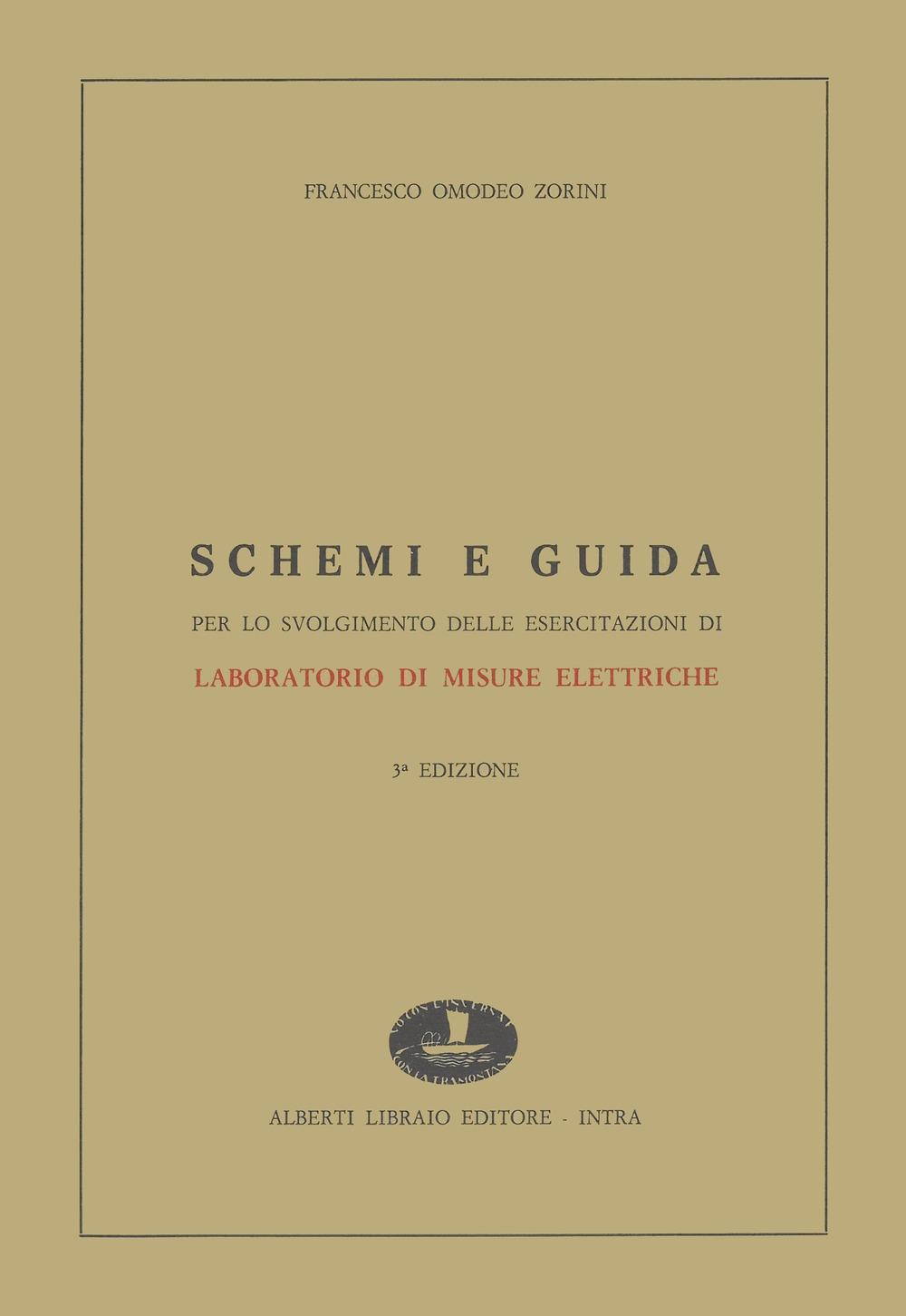 Schemi e guida per lo svolgimento delle esercitazioni di laboratorio misure elettriche