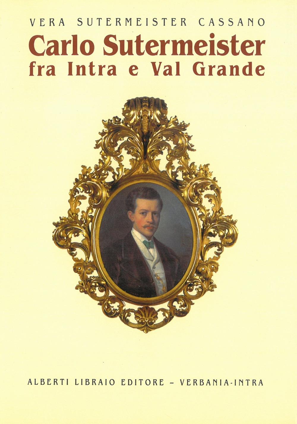 Carlo Sutermeister fra Intra e Val Grande