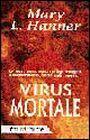 Virus mortale.