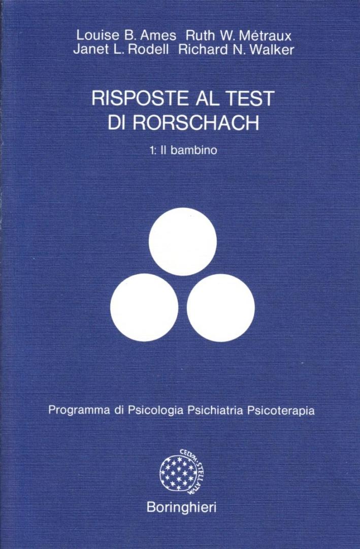 Risposte al test di Rorschach. Vol. 1: Nei bambini dai 2 ai 10 anni...