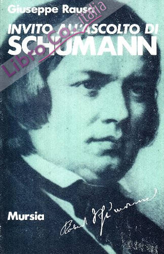 Invito all'ascolto di Robert Schumann.