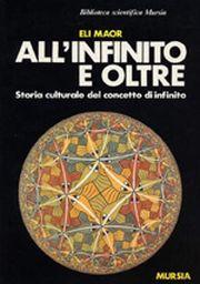 All'infinito e oltre. Storia culturale del concetto di infinito.