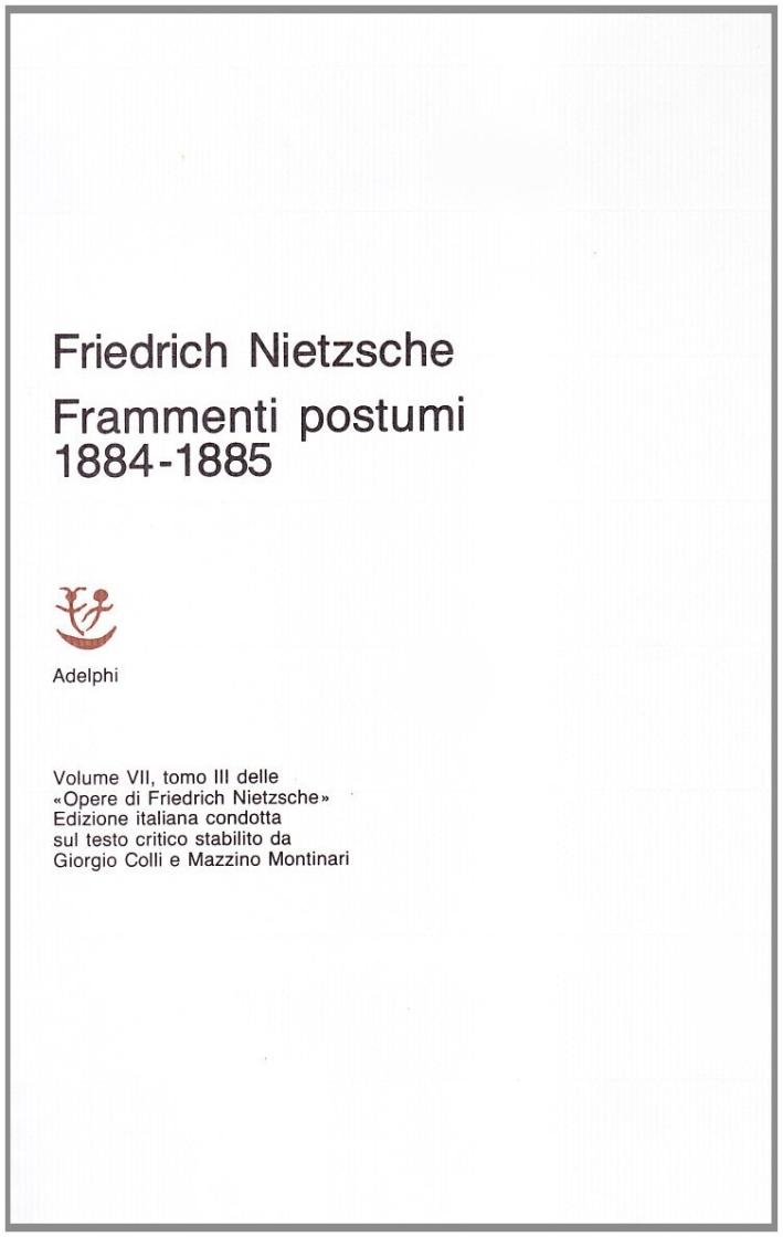 Opere complete. Vol. 7/3: Frammenti postumi (1884-85)..