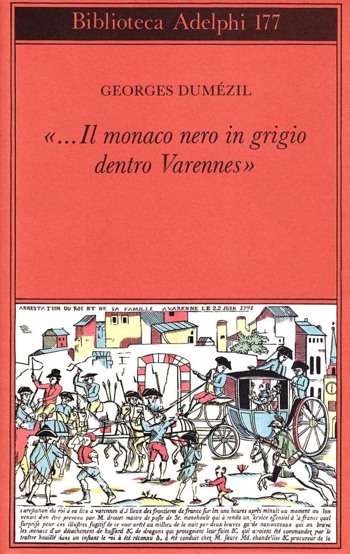 Il Monaco Nero in Grigio Dentro Varennes. Sotie Nostradamica. Divertimento sulle Ultime Parole di Socrate.