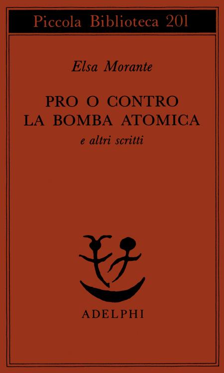 Pro o contro la bomba atomica e altri scritti.