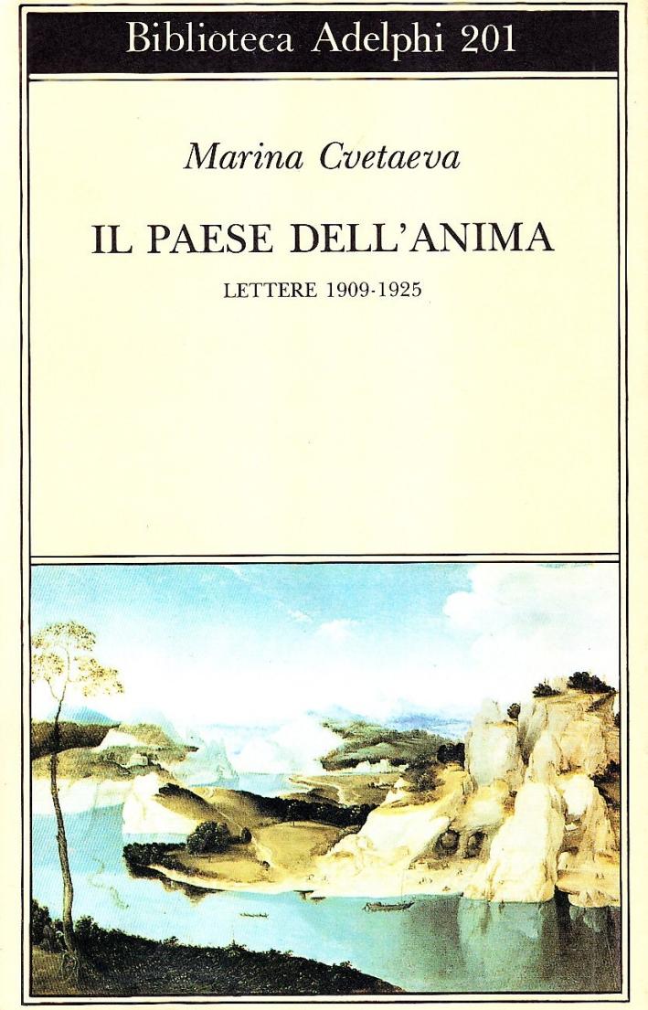 Il paese dell'anima. Lettere (1909-1925).