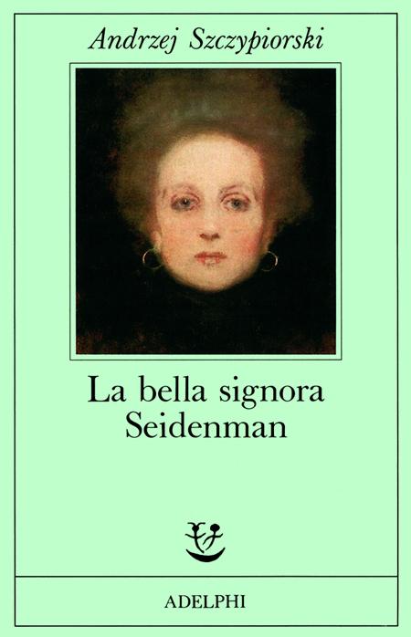La bella signora Seidenman.