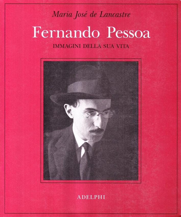 Fernando Pessoa. Immagini della sua vita.