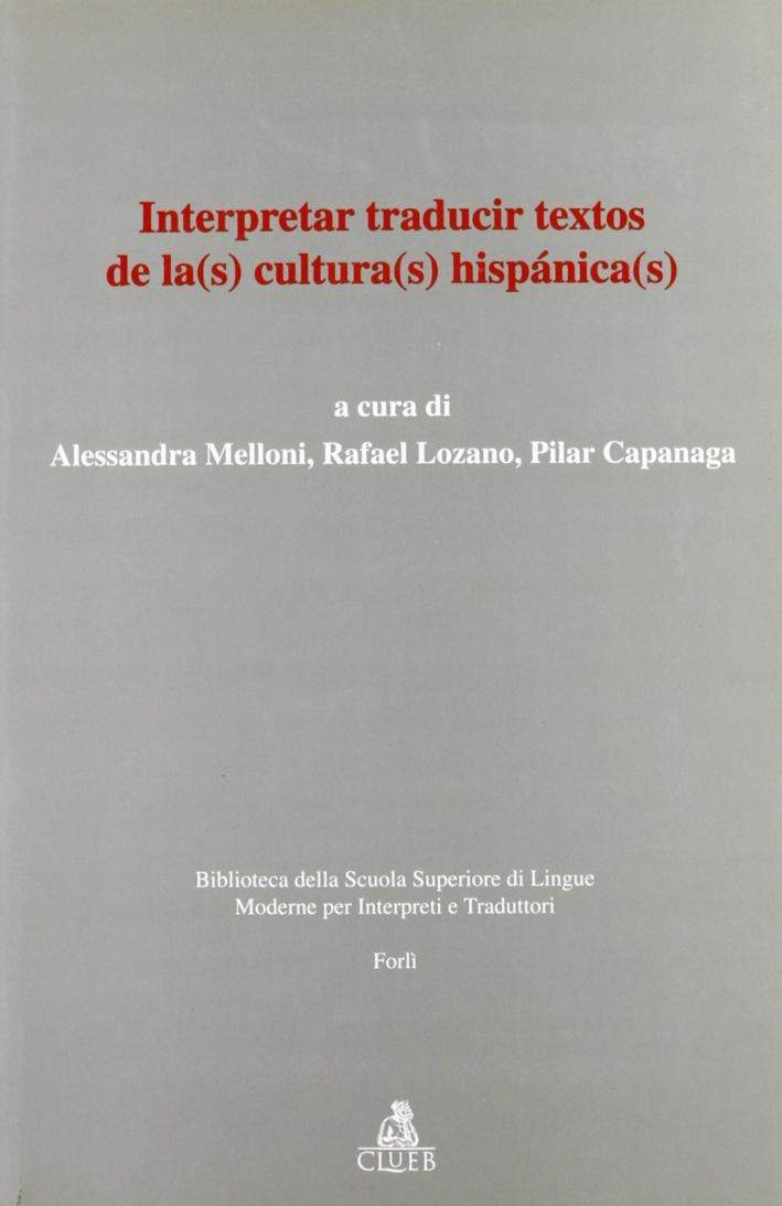 Interpretar, traducir textos de la(s) cultura(s) hispanica(s)