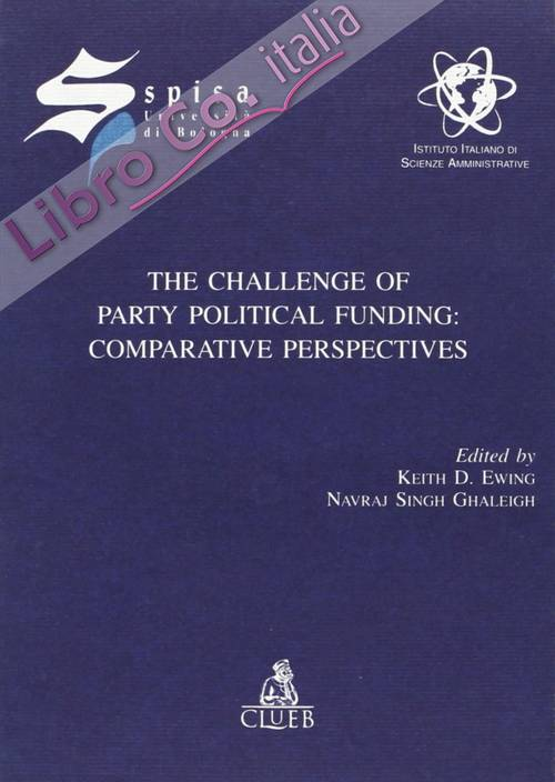 The challenge of party political funding: comparative perspective.