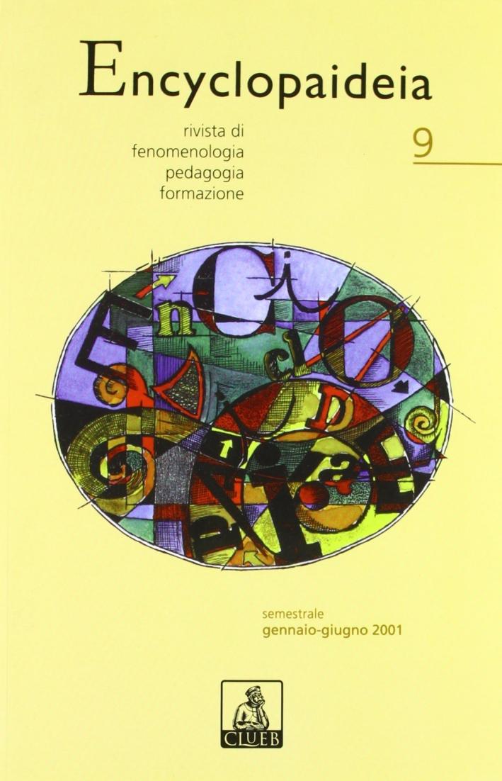 Encyclopaideia. Rivista di fenomenologia, pedagogia, formazione. Vol. 9
