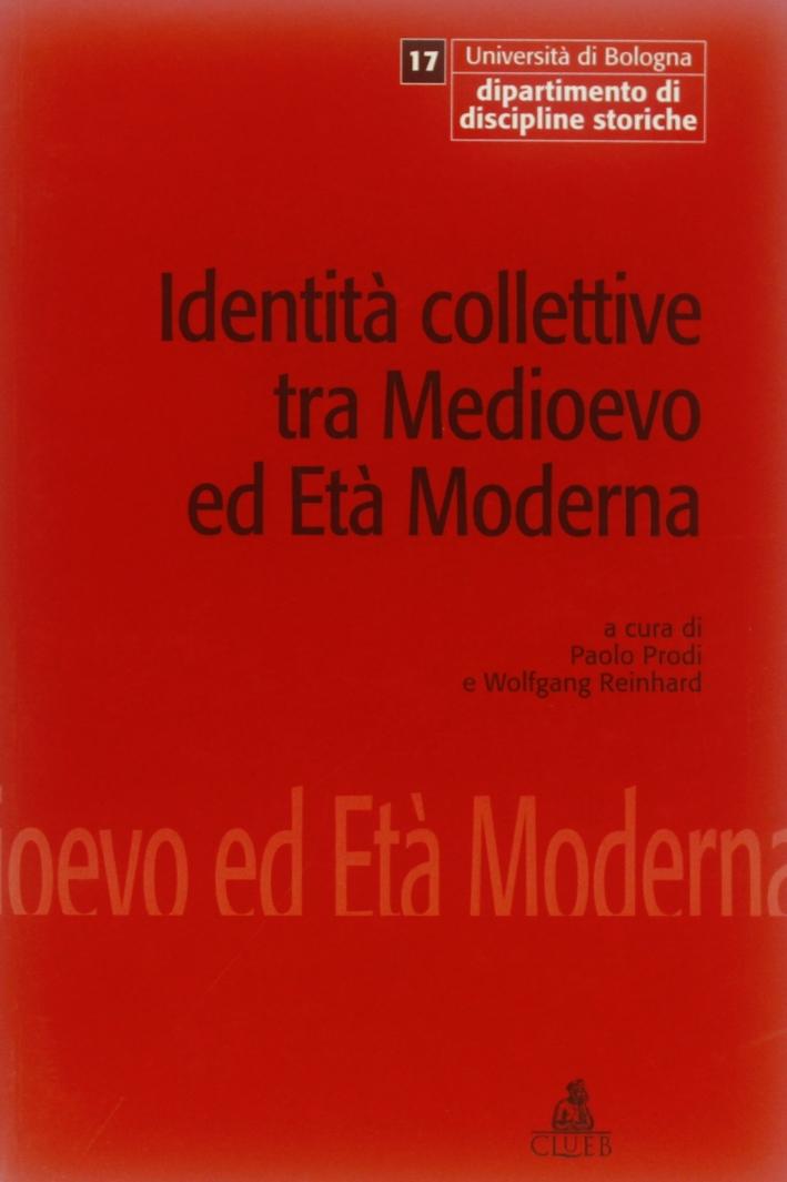 Identità collettive tra Medioevo ed età moderna. Atti del Convegno internazionale di studio