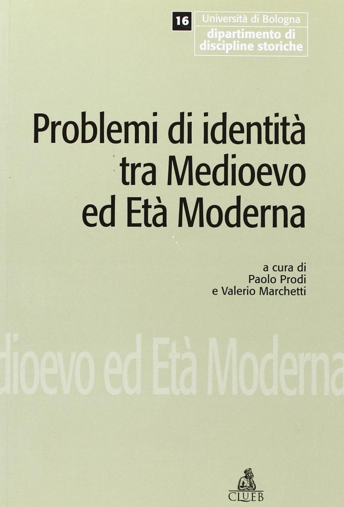 Problemi di identità tra Medioevo ed età moderna. Seminari e bibliografia.
