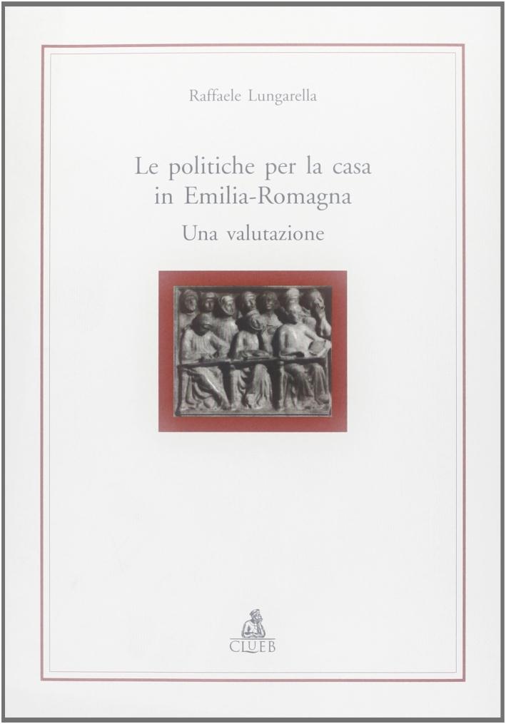 Le politiche per la casa in Emilia Romagna. Una valutazione.