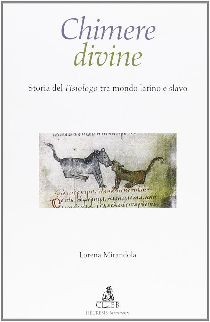 Chimere divine. Storia del fisiologo tra mondo latino e slavo.