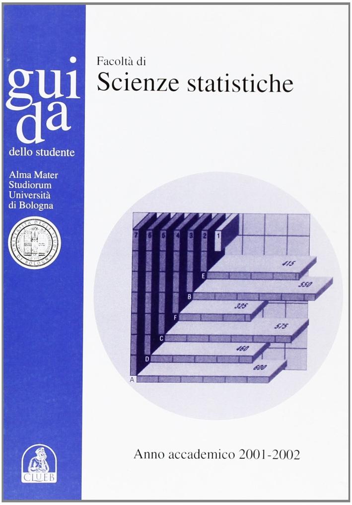 Guida dello studente. Facoltà di scienze statistiche. Anno accademico 2001-2002