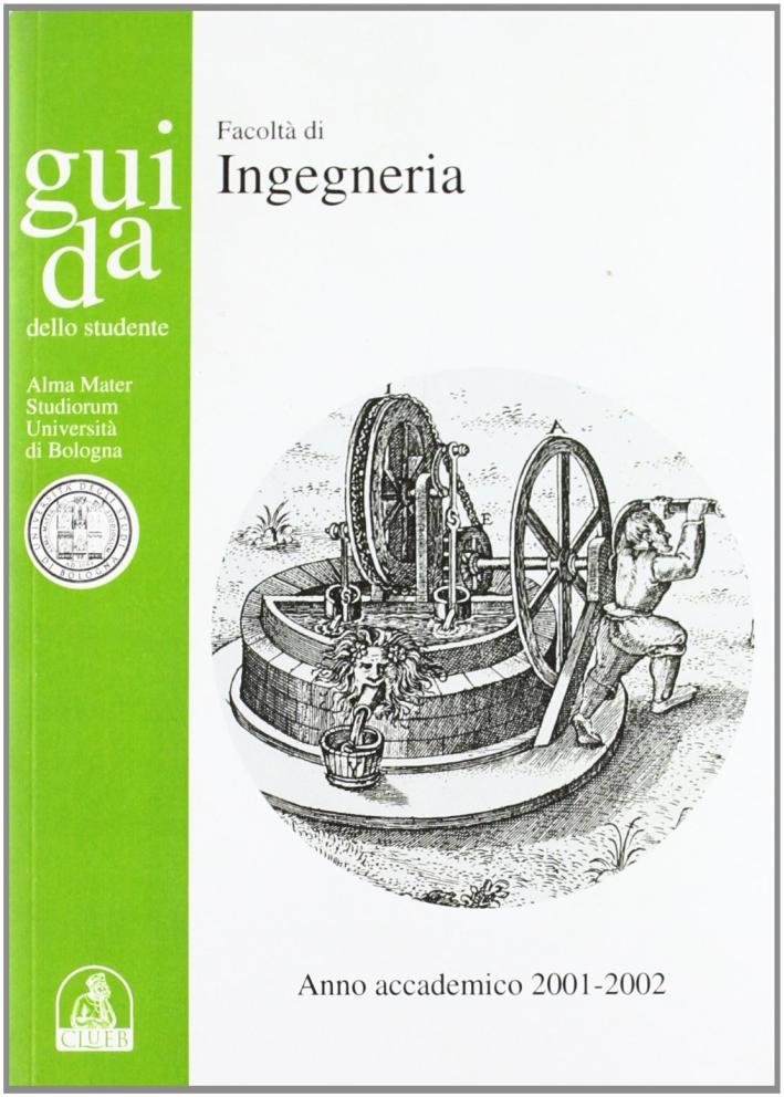 Guida dello studente. Facoltà di ingegneria. Anno accademico 2001-2002