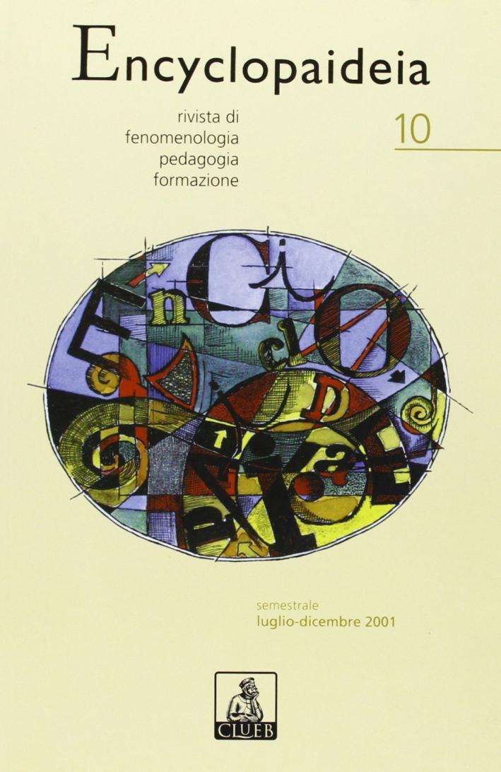 Encyclopaideia. Rivista di fenomenologia, pedagogia, formazione. Vol. 10