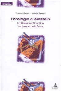 L'orologio di Einstein. La riflessione filosofica sul tempo della fisica.