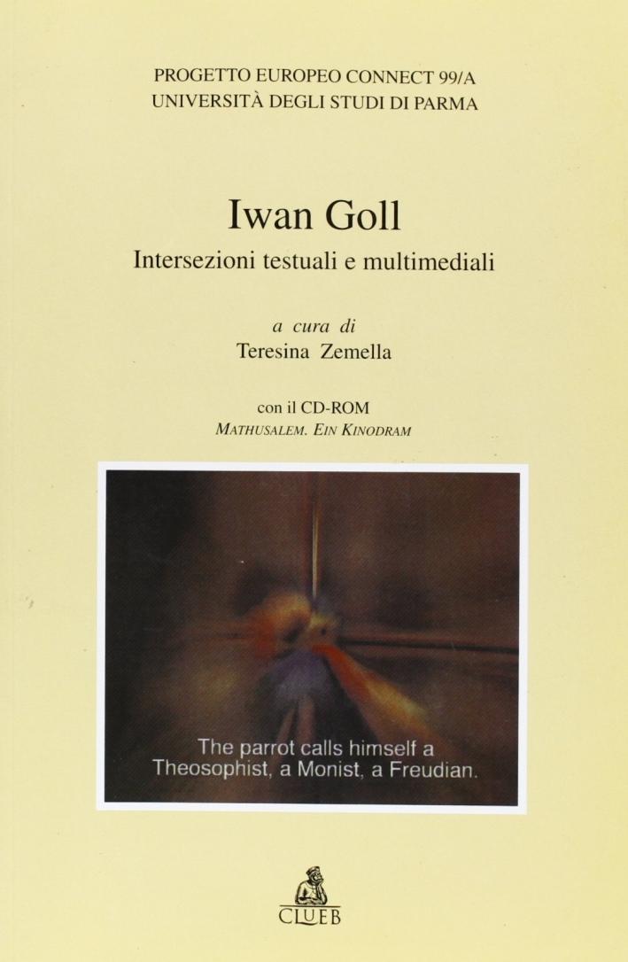 Iwan Goll. Intersezioni testuali e multimediali. Con CD-ROM