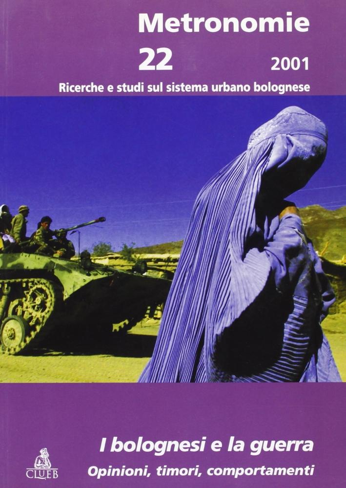 Metronomie. Ricerche e studi sul sistema urbano bolognese (2001). Vol. 22