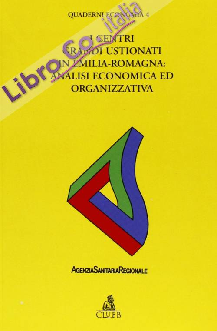 Centri grandi ustionati in Emilia Romagna: analisi economica ed organizzativa